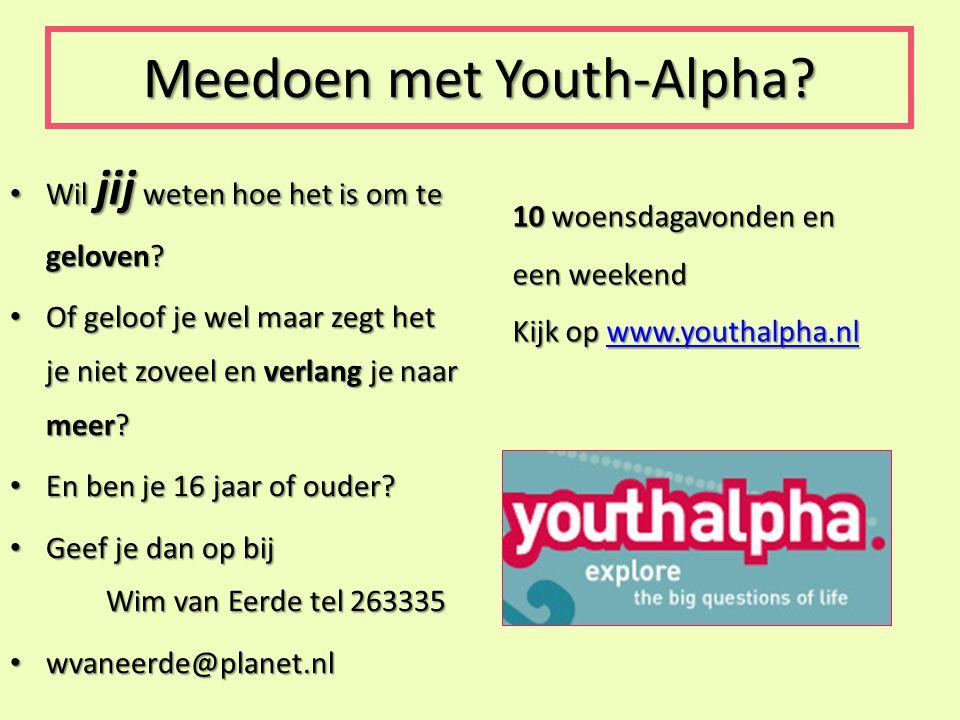 Meedoen met Youth-Alpha.Wil jij weten hoe het is om te geloven.