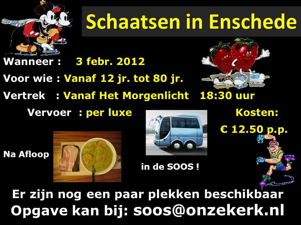 Schaatsen in Enschede Wanneer : Voor wie : Vanaf 12 jr. tot 80 jr. Vertrek : Vanaf Het Morgenlicht 18:30 uur Vervoer : per luxe Kosten: Vervoer : per