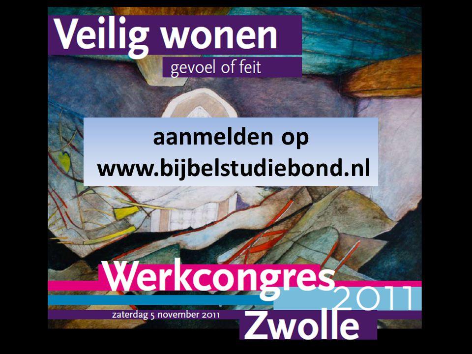 aanmelden op www.bijbelstudiebond.nl a