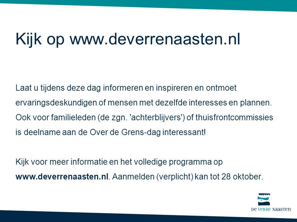 Kijk op www.deverrenaasten.nl Laat u tijdens deze dag informeren en inspireren en ontmoet ervaringsdeskundigen of mensen met dezelfde interesses en pl
