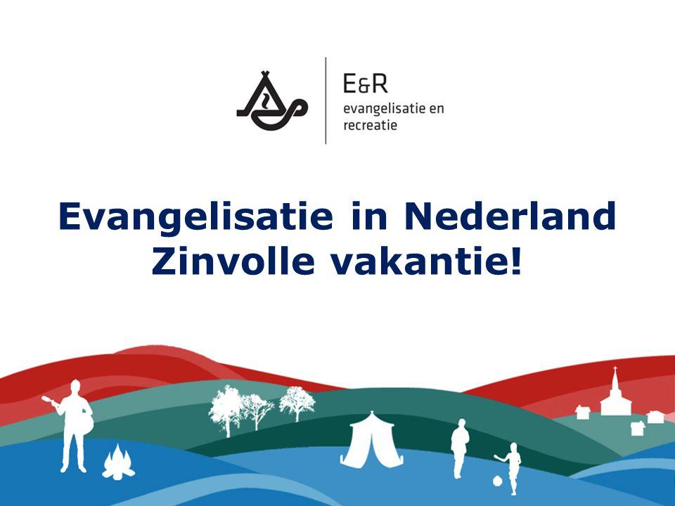 Evangelisatie in Nederland Zinvolle vakantie!