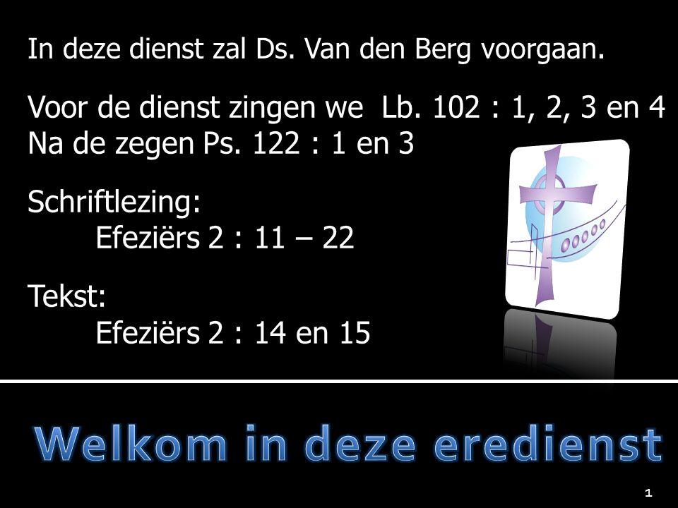 In deze dienst zal Ds. Van den Berg voorgaan. Voor de dienst zingen we Lb.