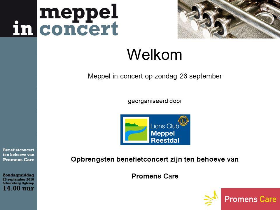 Welkom Meppel in concert op zondag 26 september georganiseerd door Opbrengsten benefietconcert zijn ten behoeve van Promens Care