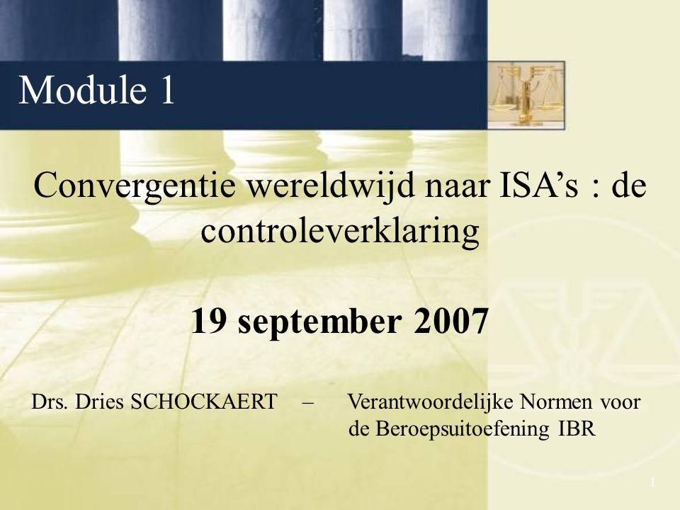 1 Convergentie wereldwijd naar ISA's : de controleverklaring 19 september 2007 Drs.