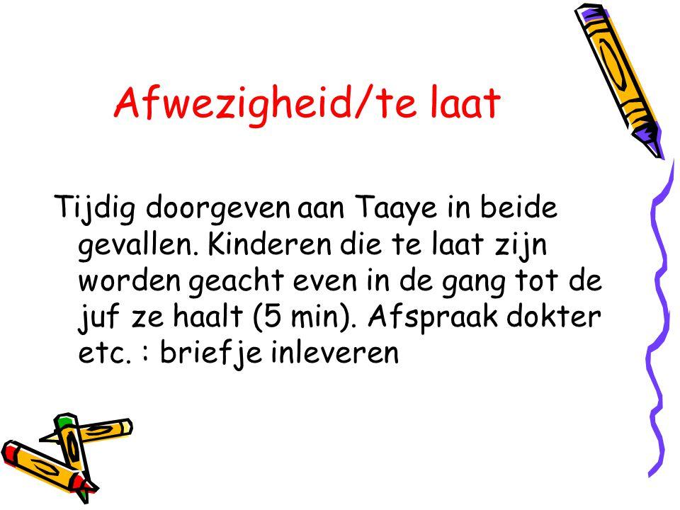 Afwezigheid/te laat Tijdig doorgeven aan Taaye in beide gevallen. Kinderen die te laat zijn worden geacht even in de gang tot de juf ze haalt (5 min).