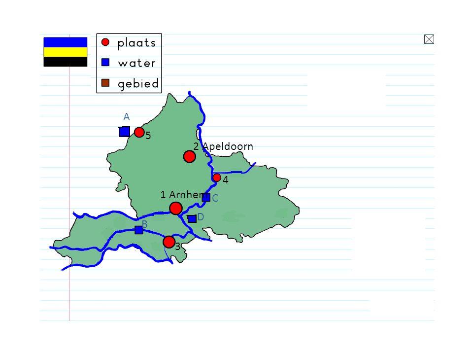 1 Arnhem 2 Apeldoorn 3 Nijmegen 5 4 A B C D