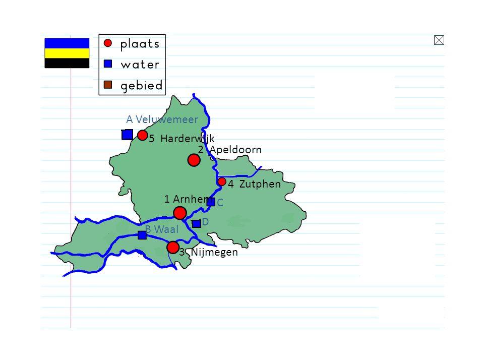1 Arnhem 2 Apeldoorn 3 Nijmegen 5 Harderwijk 4 Zutphen A Veluwemeer B Waal C IJssel D
