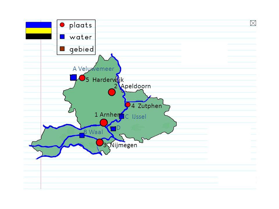 1 Arnhem 2 Apeldoorn 3 Nijmegen 5 Harderwijk 4 Zutphen A Veluwemeer B Waal C IJssel D Rijn