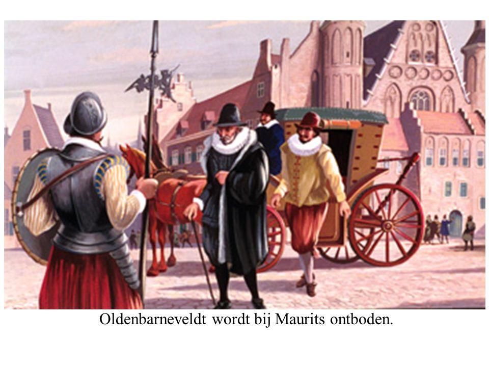 Oldenbarneveldt wordt bij Maurits ontboden.