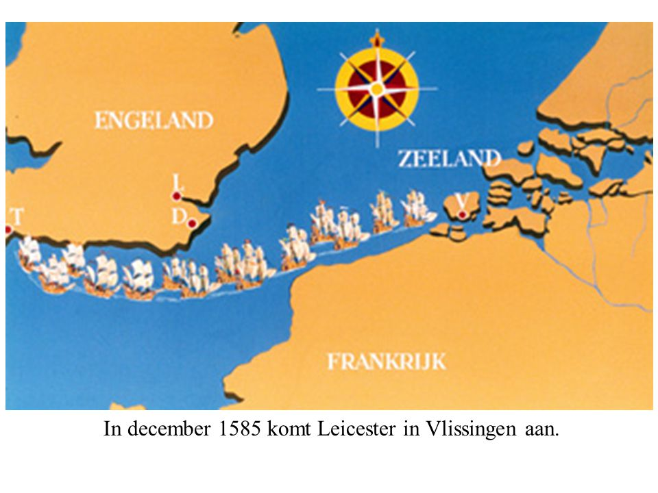 In december 1585 komt Leicester in Vlissingen aan.