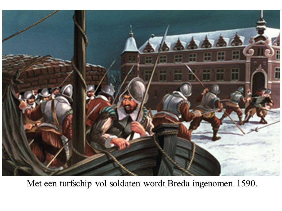 Met een turfschip vol soldaten wordt Breda ingenomen 1590.
