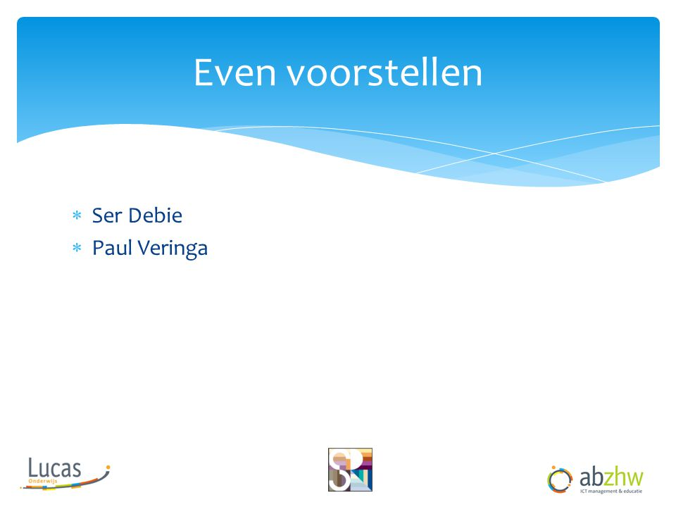  Ser Debie  Paul Veringa Even voorstellen