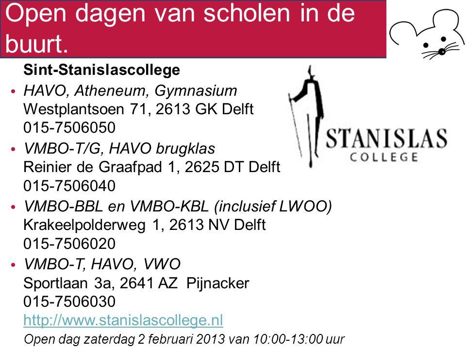 Open dagen van scholen in de buurt. Sint-Stanislascollege HAVO, Atheneum, Gymnasium Westplantsoen 71, 2613 GK Delft 015-7506050 VMBO-T/G, HAVO brugkla
