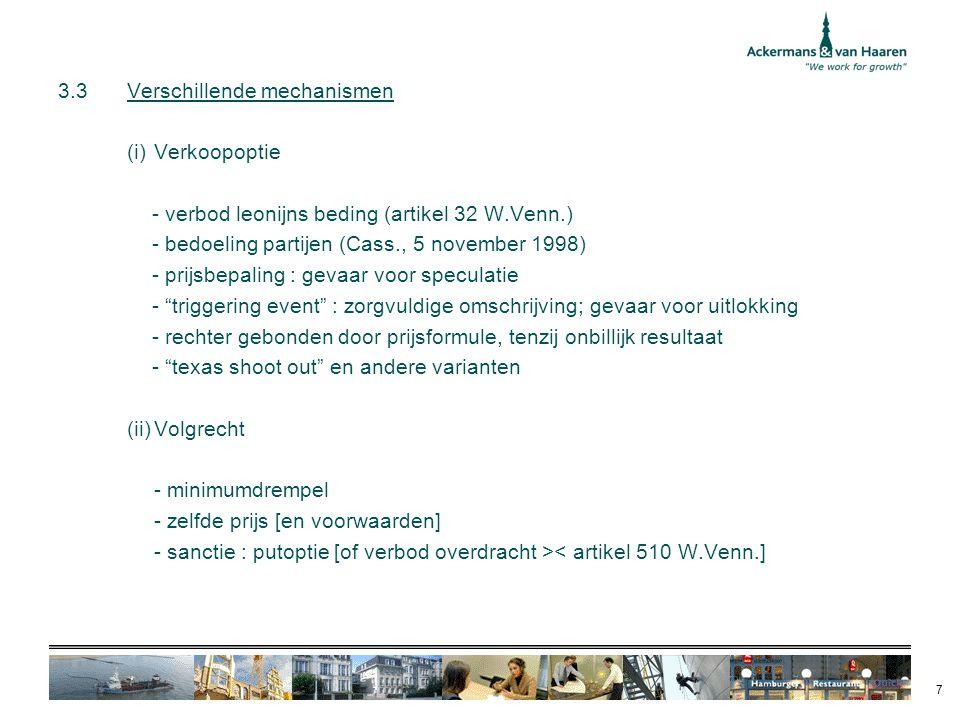 7 3.3Verschillende mechanismen (i)Verkoopoptie - verbod leonijns beding (artikel 32 W.Venn.) - bedoeling partijen (Cass., 5 november 1998) - prijsbepa
