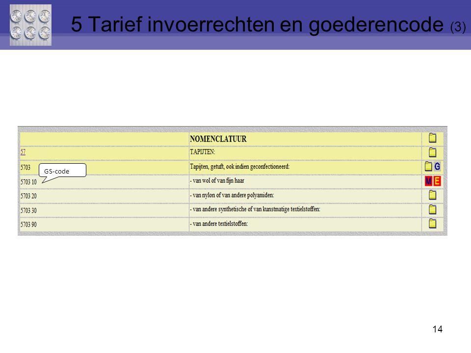 14 GS-code 5 Tarief invoerrechten en goederencode (3)