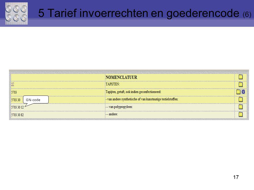 17 GN-code 5 Tarief invoerrechten en goederencode (6)
