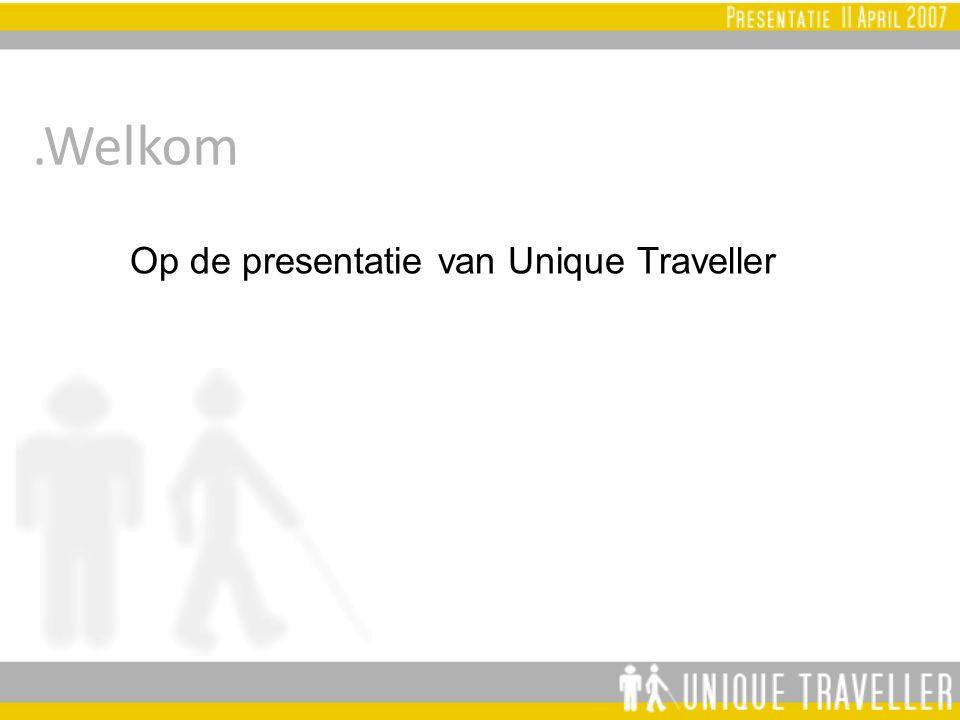 .Welkom Op de presentatie van Unique Traveller