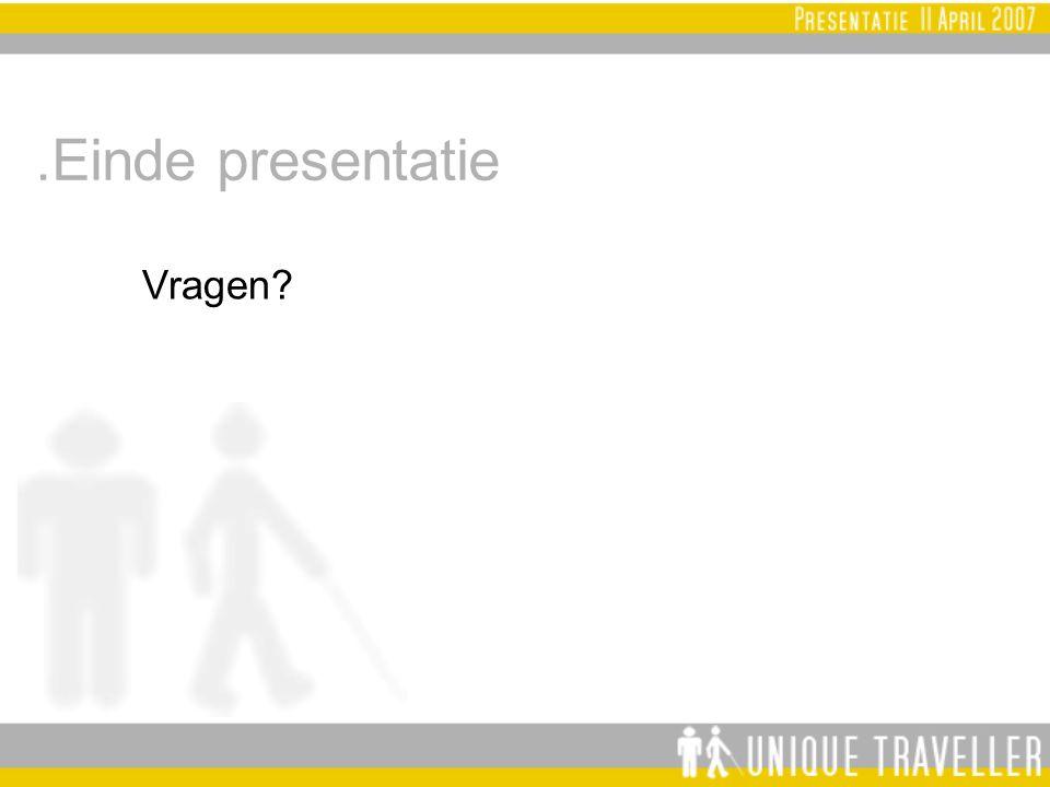 .Einde presentatie Vragen?
