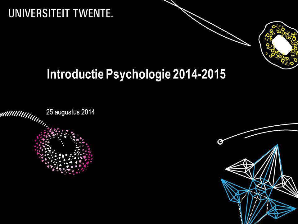 7-9-2014Presentatietitel: aanpassen via Beeld, Koptekst en voettekst 1 Introductie Psychologie 2014-2015 25 augustus 2014
