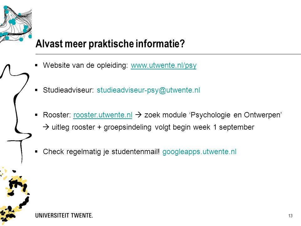 13  Website van de opleiding: www.utwente.nl/psywww.utwente.nl/psy  Studieadviseur: studieadviseur-psy@utwente.nl  Rooster: rooster.utwente.nl  zo