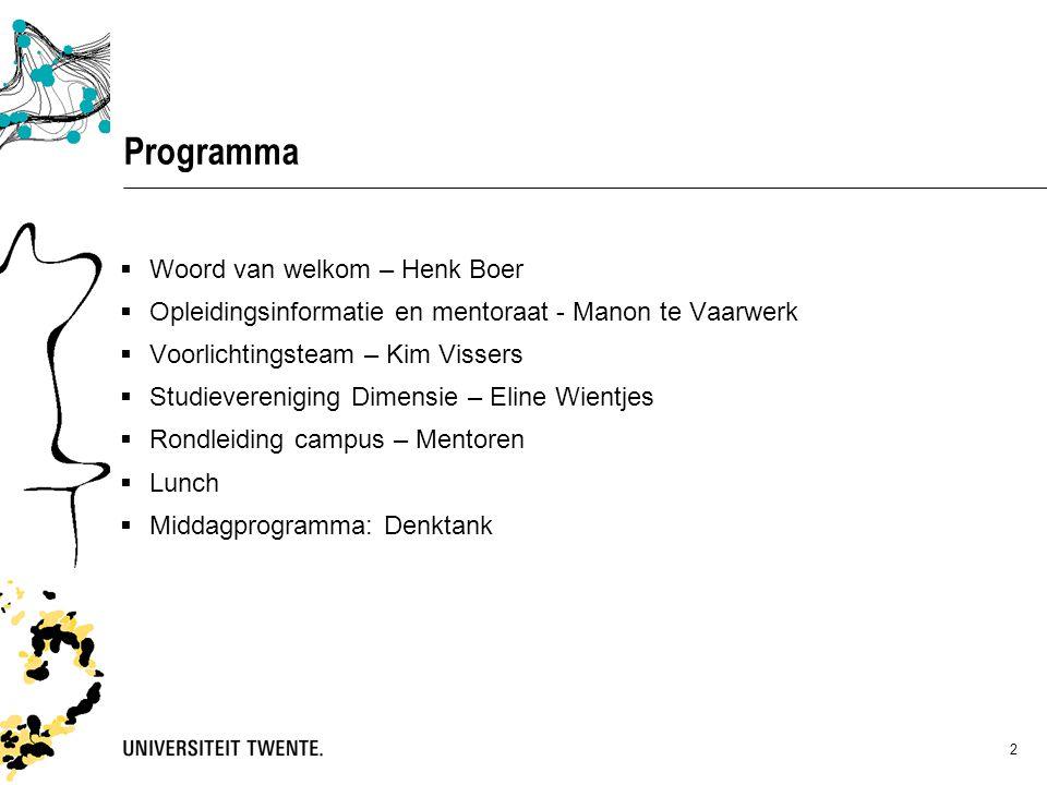 2 Programma  Woord van welkom – Henk Boer  Opleidingsinformatie en mentoraat - Manon te Vaarwerk  Voorlichtingsteam – Kim Vissers  Studieverenigin