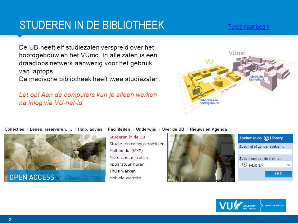 2 De UB heeft elf studiezalen verspreid over het hoofdgebouw en het VUmc.