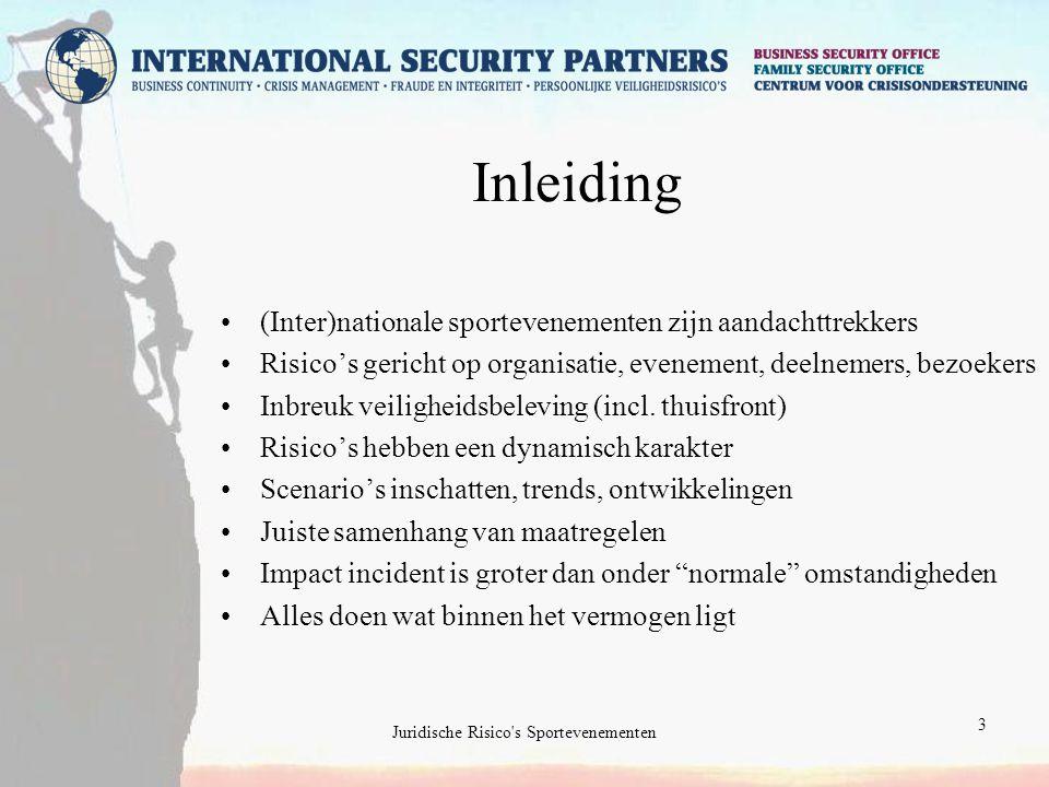 Juridische Risico s Sportevenementen 3 Inleiding (Inter)nationale sportevenementen zijn aandachttrekkers Risico's gericht op organisatie, evenement, deelnemers, bezoekers Inbreuk veiligheidsbeleving (incl.