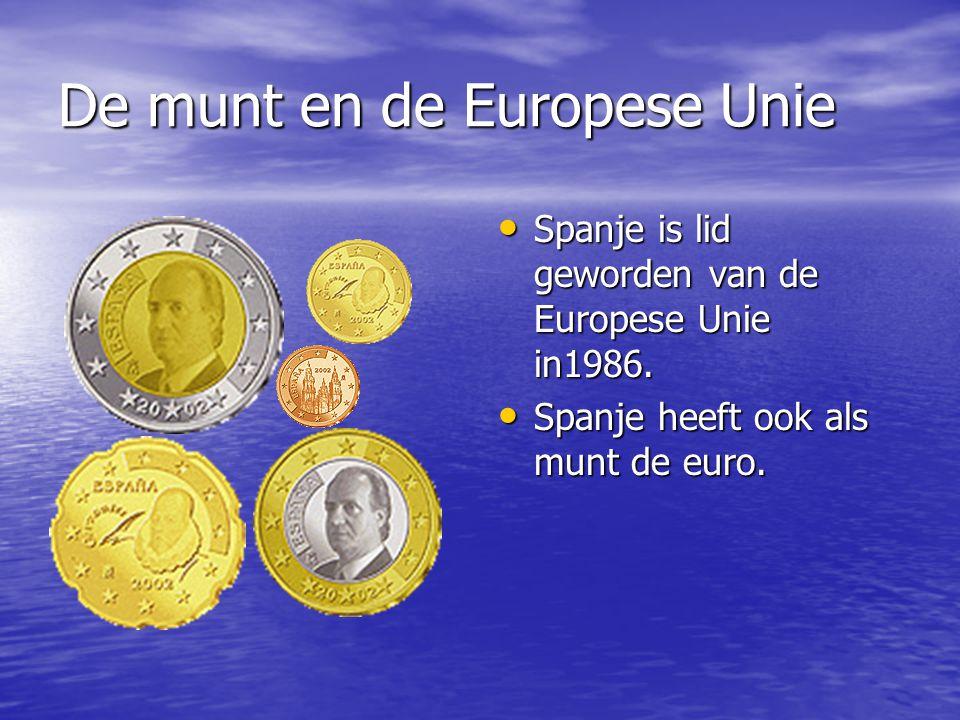De munt en de Europese Unie Spanje is lid geworden van de Europese Unie in1986. Spanje is lid geworden van de Europese Unie in1986. Spanje heeft ook a