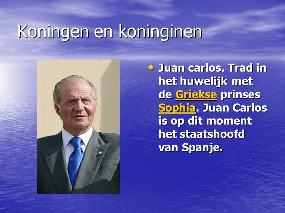 Koningen en koninginen Juan carlos. Trad in het huwelijk met de Griekse prinses Sophia. Juan Carlos is op dit moment het staatshoofd van Spanje. Juan