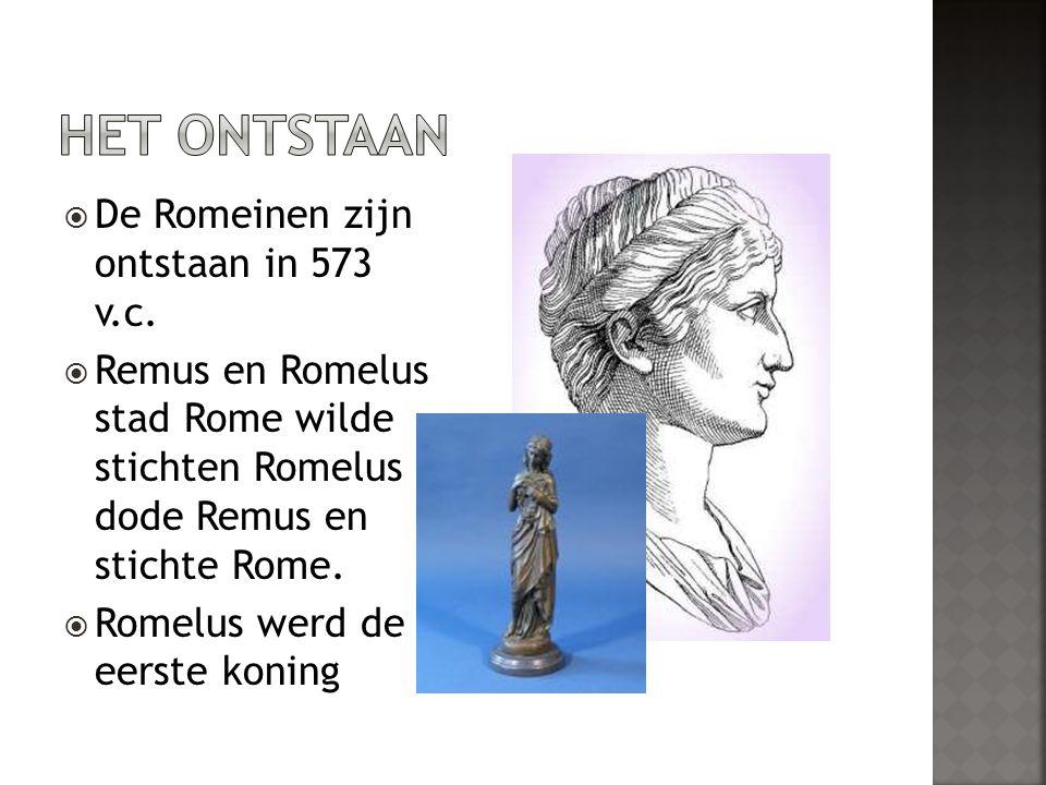  De Romeinen zijn ontstaan in 573 v.c.