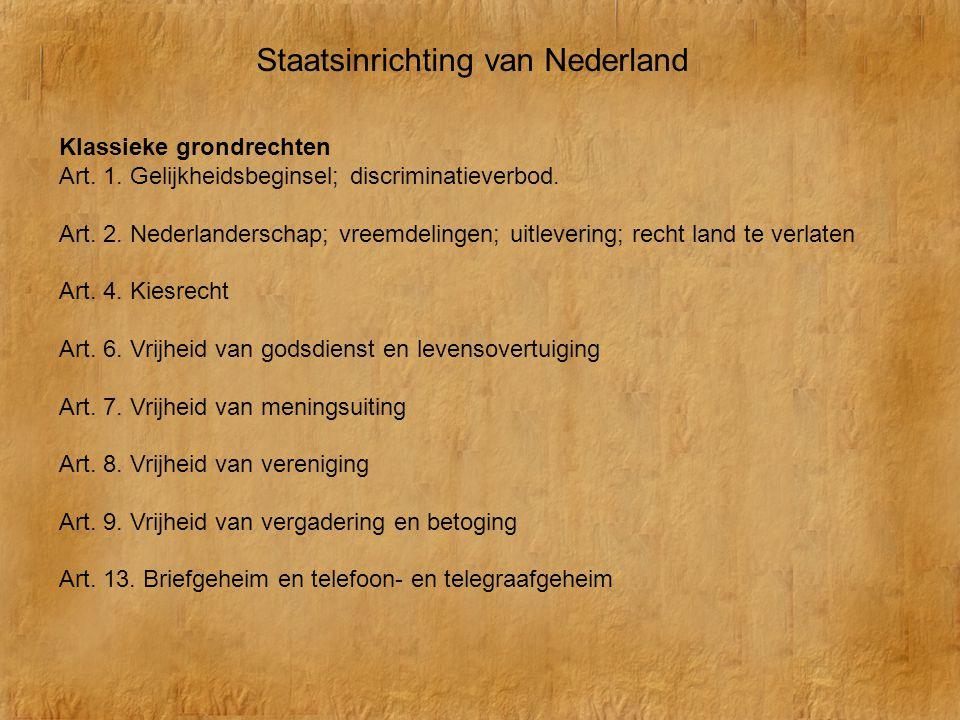 Klassieke grondrechten Art. 1. Gelijkheidsbeginsel; discriminatieverbod. Art. 2. Nederlanderschap; vreemdelingen; uitlevering; recht land te verlaten