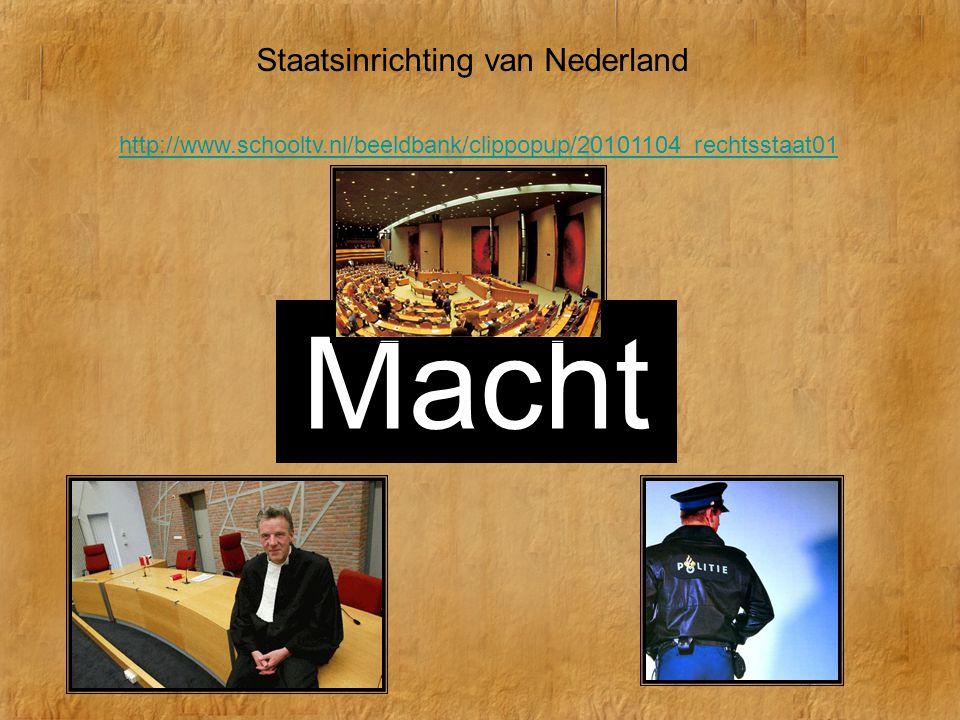 Rechtelijke macht Uitvoerende macht Wetgevende macht Staatsinrichting van Nederland http://www.schooltv.nl/beeldbank/clippopup/20101104_rechtsstaat01