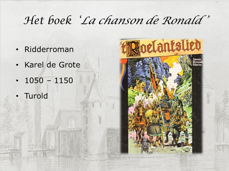 Het boek 'La chanson de Ronald ' Ridderroman Karel de Grote 1050 – 1150 Turold