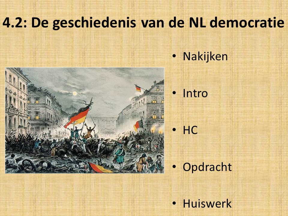 4.2: De geschiedenis van de NL democratie Nakijken Intro HC Opdracht Huiswerk
