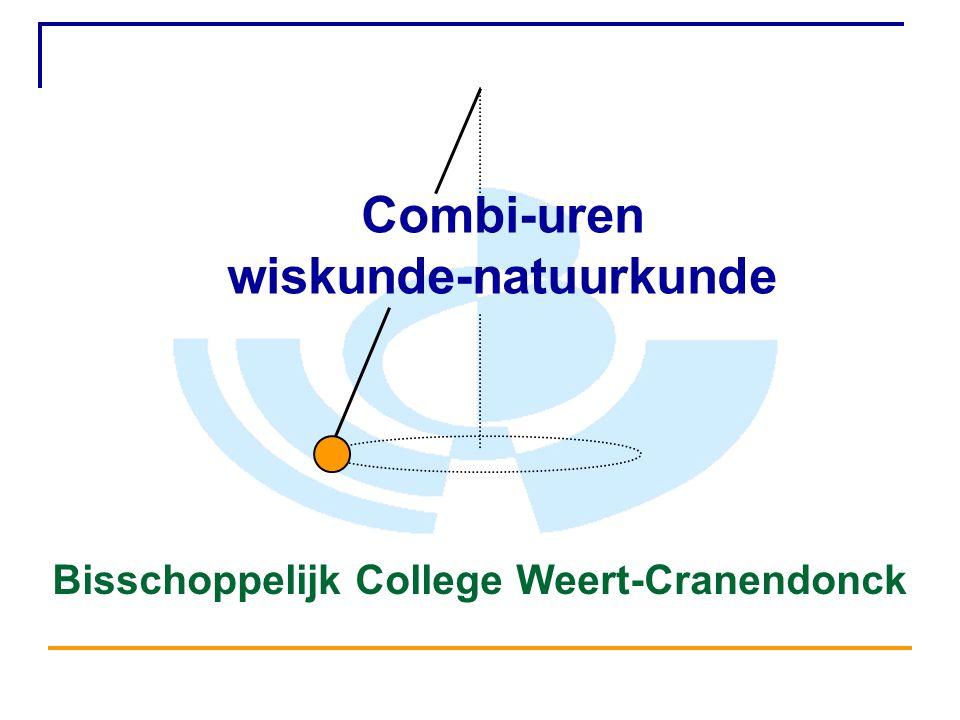 Combi-uren wiskunde-natuurkunde Bisschoppelijk College Weert-Cranendonck