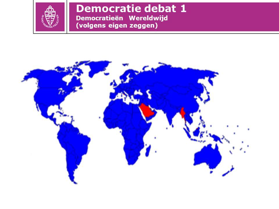 Democratie debat 1 Democratieën Wereldwijd (volgens eigen zeggen)