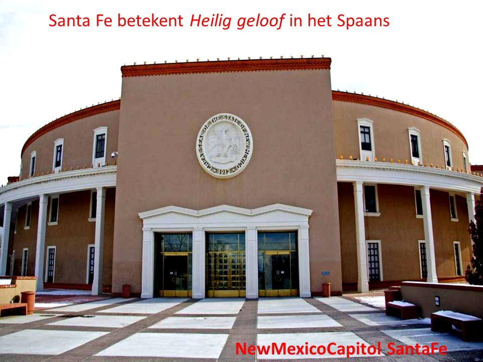 NewMexicoCapitol SantaFe Santa Fe betekent Heilig geloof in het Spaans