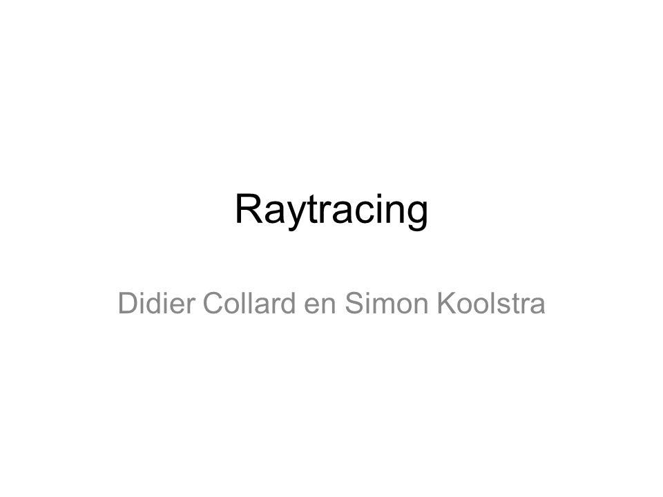 Inhoud Wat is raytracing.Waarom raytracing.