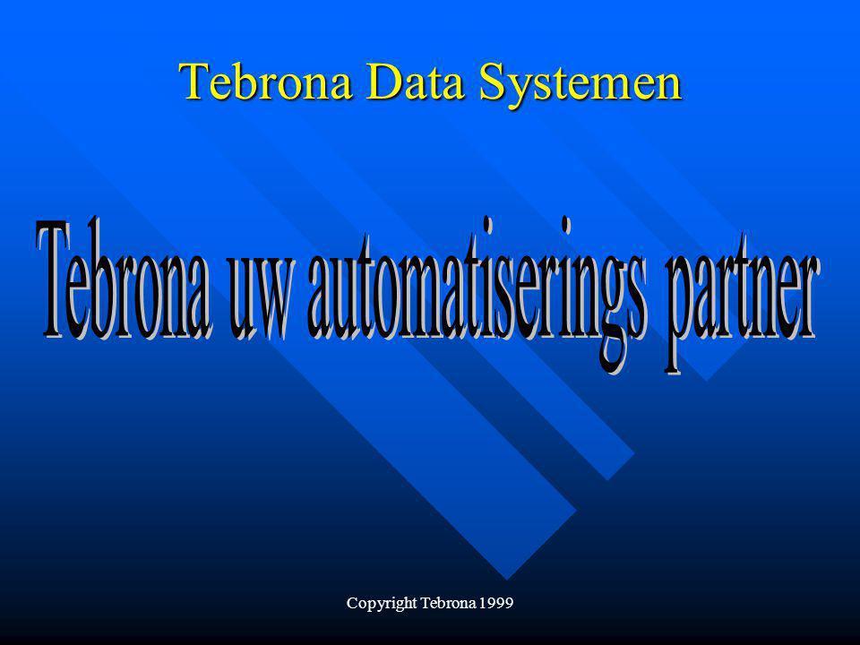 Copyright Tebrona 1999 Tebrona Data Systemen