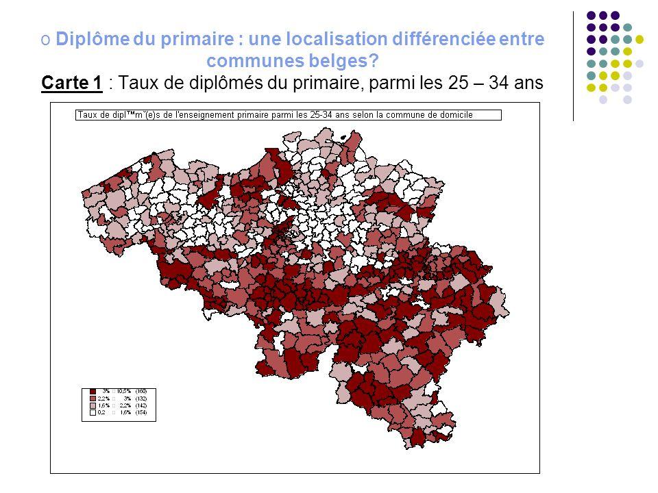 o Diplôme du primaire : une localisation différenciée entre communes belges? Carte 1 : Taux de diplômés du primaire, parmi les 25 – 34 ans