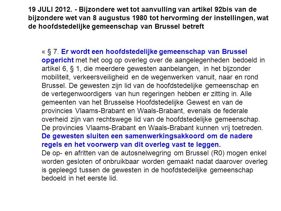 19 JULI 2012. - Bijzondere wet tot aanvulling van artikel 92bis van de bijzondere wet van 8 augustus 1980 tot hervorming der instellingen, wat de hoof