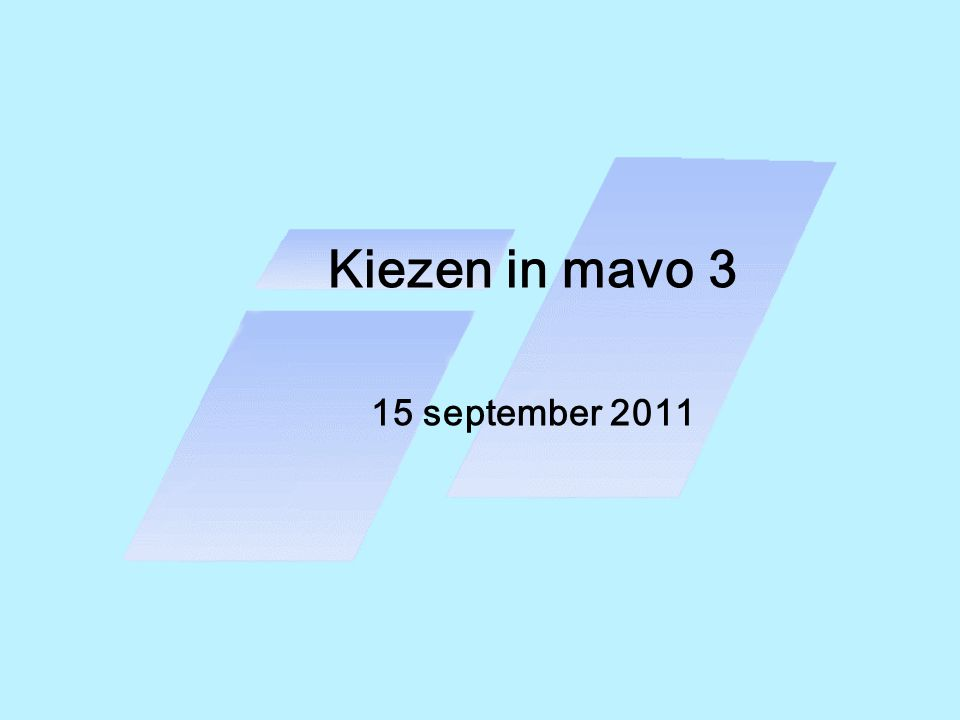 Kiezen in mavo 3 15 september 2011
