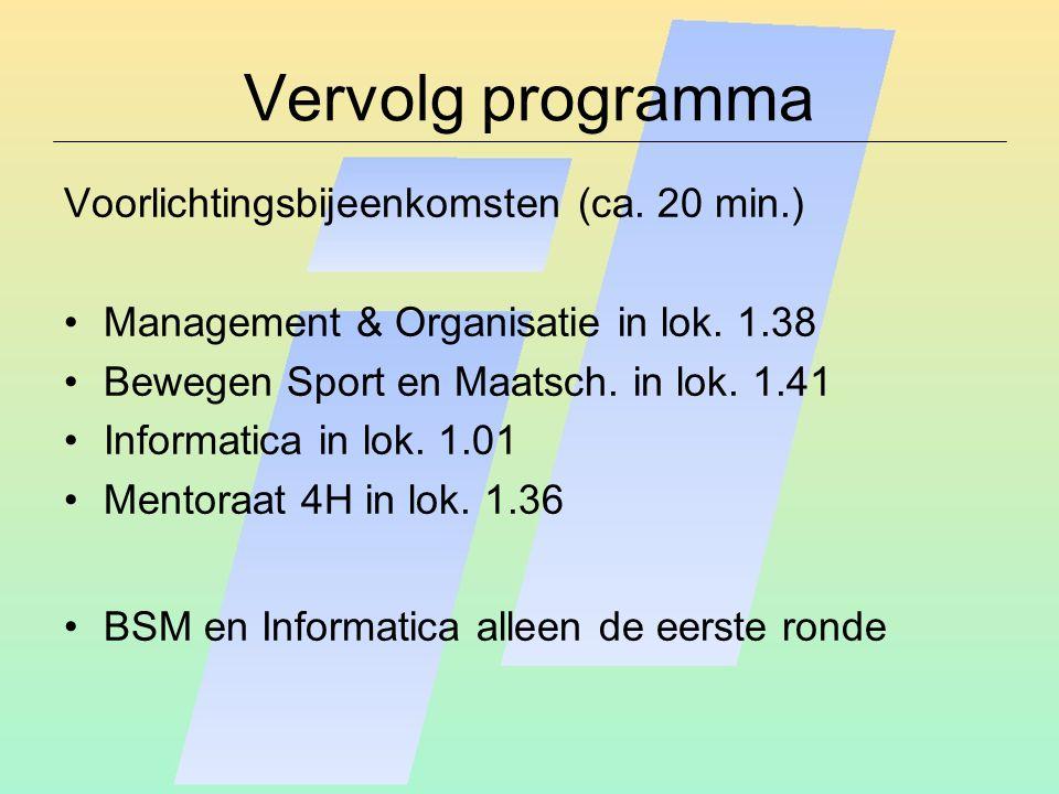 Vervolg programma Voorlichtingsbijeenkomsten (ca.20 min.) Management & Organisatie in lok.