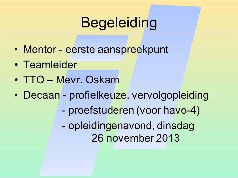 Begeleiding Mentor - eerste aanspreekpunt Teamleider TTO – Mevr.