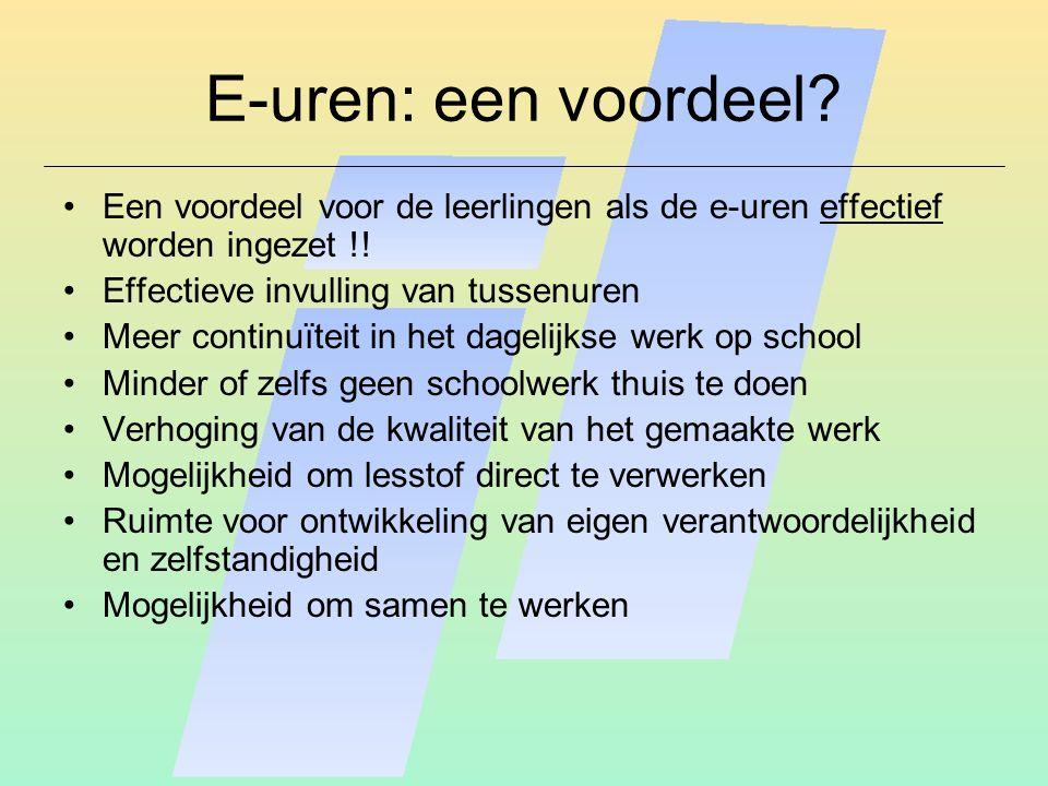 E-uren: een voordeel. Een voordeel voor de leerlingen als de e-uren effectief worden ingezet !.
