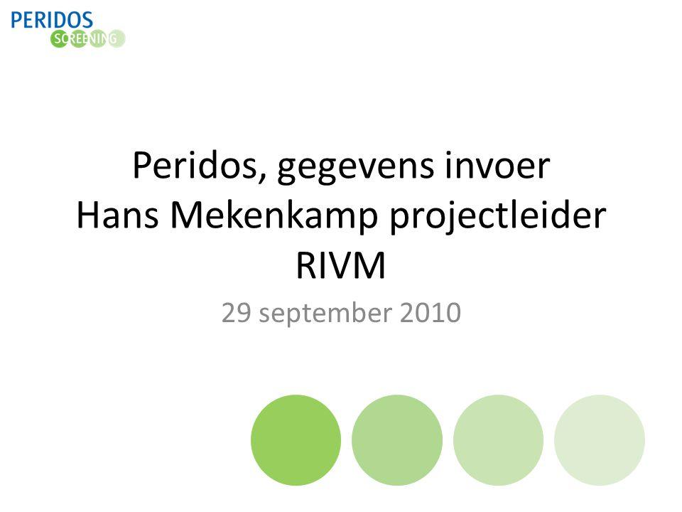 Peridos, gegevens invoer Hans Mekenkamp projectleider RIVM 29 september 2010