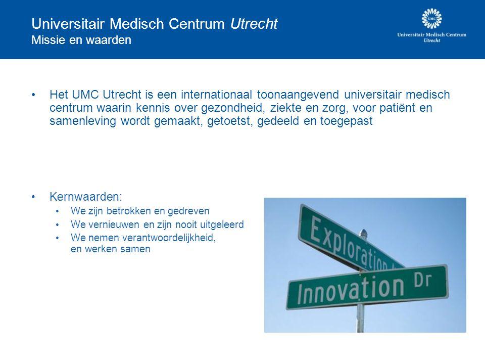 Universitair Medisch Centrum Utrecht Missie en waarden Het UMC Utrecht is een internationaal toonaangevend universitair medisch centrum waarin kennis over gezondheid, ziekte en zorg, voor patiënt en samenleving wordt gemaakt, getoetst, gedeeld en toegepast Kernwaarden: We zijn betrokken en gedreven We vernieuwen en zijn nooit uitgeleerd We nemen verantwoordelijkheid, en werken samen