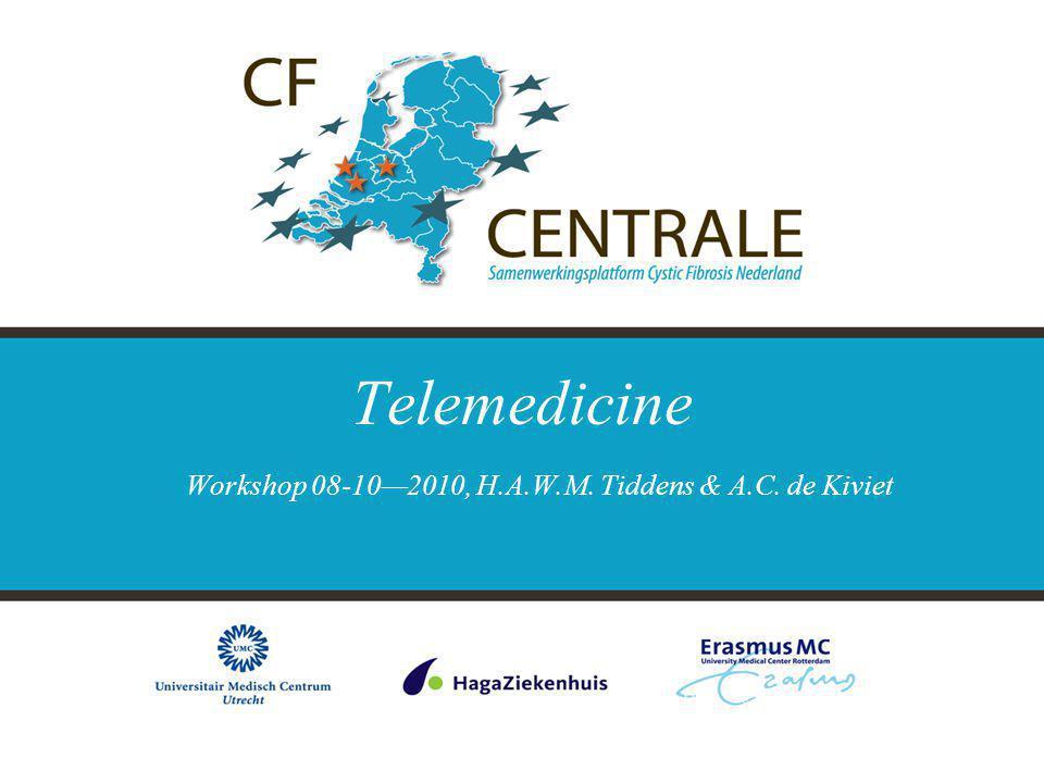 Telemedicine Workshop 08-10—2010, H.A.W.M. Tiddens & A.C. de Kiviet