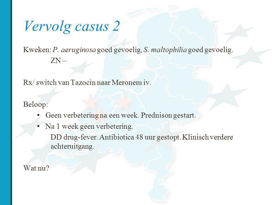 Vervolg casus 2 Kweken: P.aeruginosa goed gevoelig, S.