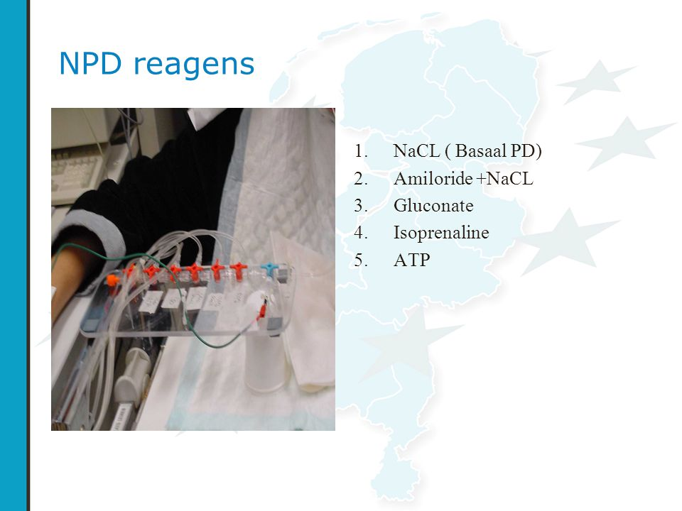 NPD reagens 1. NaCL ( Basaal PD) 2. Amiloride +NaCL 3. Gluconate 4. Isoprenaline 5. ATP